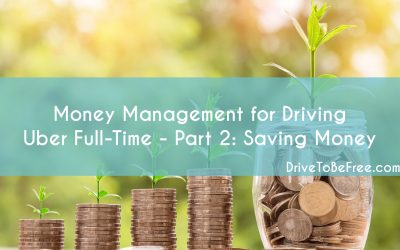 Money Management for Driving Uber Full-Time – Part 2: Saving Money
