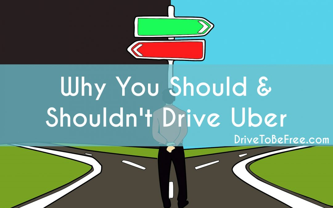 Why You Should & Shouldn't Drive Uber