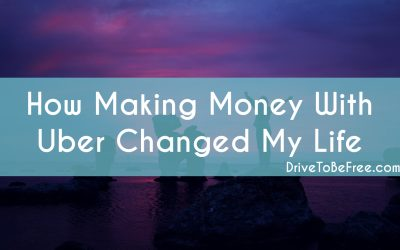 How Making Money with Uber Changed My Life
